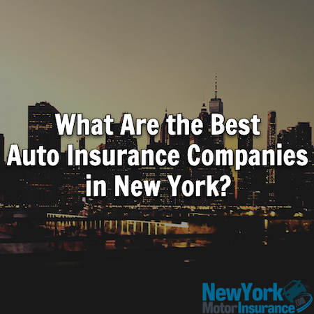 What Are the Best Auto Insurance Companies in NY?