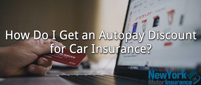 How Do I Get an Autopay Discount for Car Insurance?
