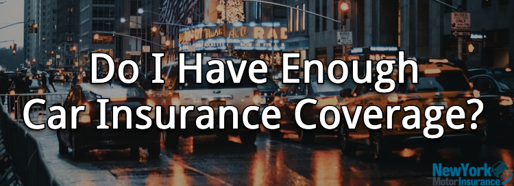 Do I Have Enough Car Insurance Coverage?