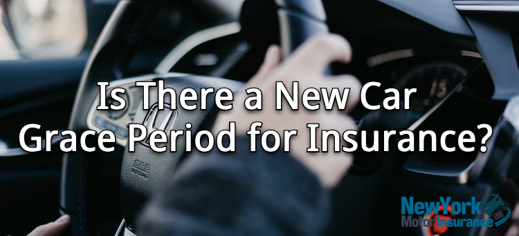 Is There a New Car Grace Period for Insurance?