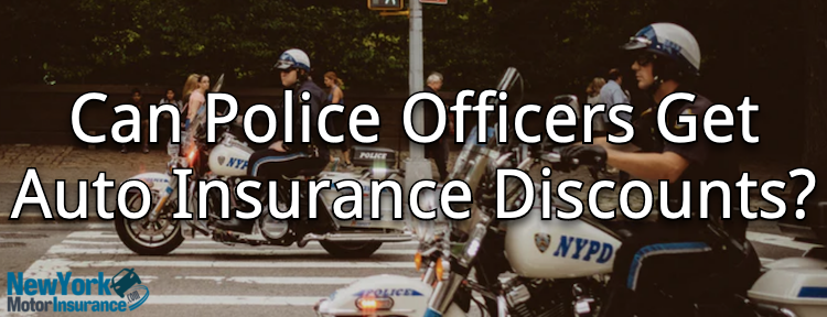 Can Police Officers Get Auto Insurance Discounts?