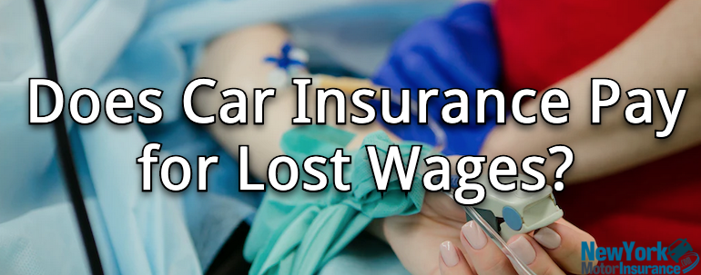 does car insurance pay for lost wages?