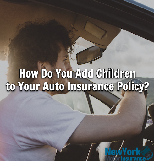 How Do You Add Children to Your Auto Insurance Policy?