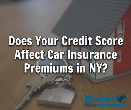 Does Your Credit Score Affect Car Insurance Premiums in NY?
