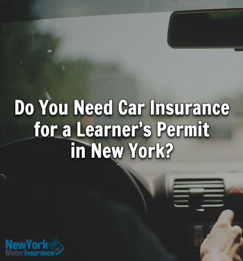 Do You Need Car Insurance for a Learner's Permit in New York?