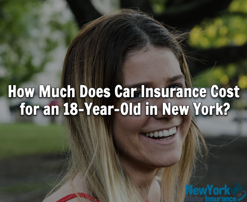 How Much Does Car Insurance Cost for an 18-Year-Old in New York