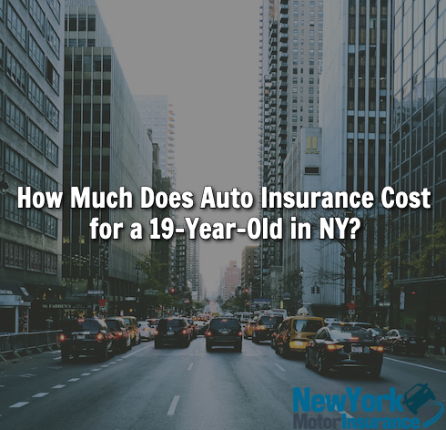 How Much Does Auto Insurance Cost for a 19-Year-Old in NY