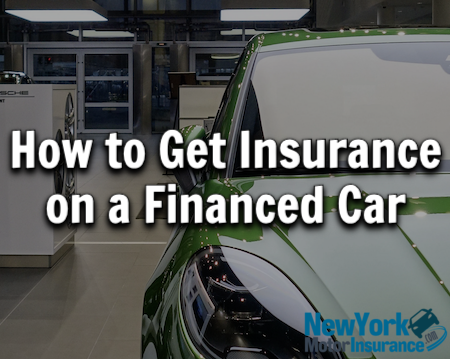 How to Get Insurance on a Financed Car