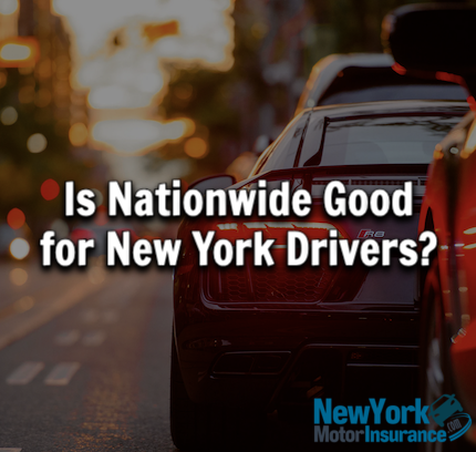 Is Nationwide Good For New York Drivers?