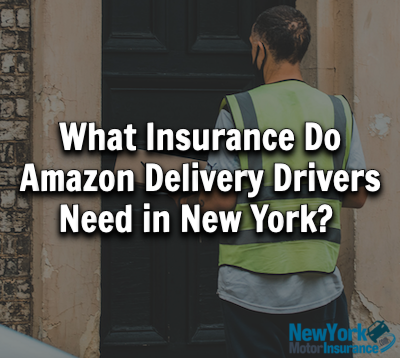 What Insurance Do Amazon Delivery Drivers Need in New York